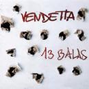 Vendetta - 13 Balas