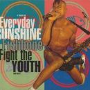 Everyday Sunshine / Fight the Youth