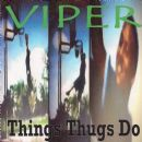 Viper Album - Things Thugs Do