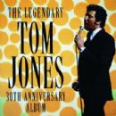 The Legendary Tom Jones - 30th Anniversary Album