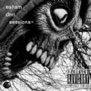 Esham - DMT Sessions