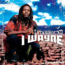 I Wayne Album - Lava Ground