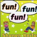 Shonen Knife - Fun! fun! fun!