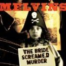 The Melvins Album - Bride Screamed Murder