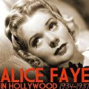 Alice Faye - Alice Faye In Hollywood 1934-1937