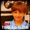 Luka Album - Time to Shine - Single