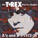 The T. Rex Wax Co. Singles A's And B's 1972-77