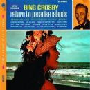 Bing Crosby - Return to Paradise Island