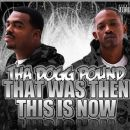Tha Dogg Pound - That Was Then, This Is Now
