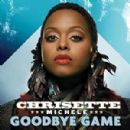 Goodbye Game - Chrisette Michele - Chrisette Michele