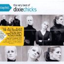 Playlist: The Very Best Of Dixie Chicks