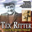 Tex Ritter - WALTZ ACROSS TEXAS