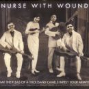 Nurse With Wound - May The Fleas Of A Thousand Camels Infest Your Armpits