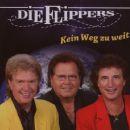 Die Flippers - Kein Weg zu weit