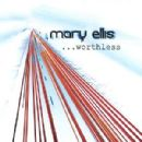 Mary Ellis - Worthless
