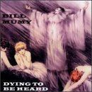 Bill Mumy - Dying to Be Heard