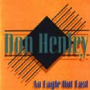 Don Henley - An Eagle Out East