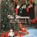 The Weavers - We Wish You A Merry Christmas