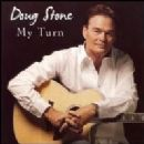 Doug Stone - My Turn