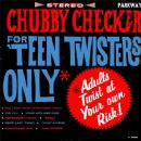 Chubby Checker - For 'Teen Twisters Only