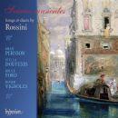 Gioachino Rossini - Soirées Musicales (Stella Doufexis - Mezzo Soprano, Roger Vignoles - Piano, Miah Persson - Soprano)