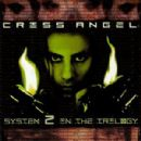 Criss Angel - System 2 in the Trilogy