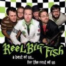 Reel Big Fish - A Best Of Us... For The Rest Of Us