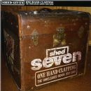 Shed Seven - One Hand Clapping: The Unreleased Demos 2001-2003