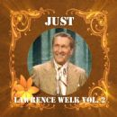Lawrence Welk - Just Lawrence Welk, Vol. 2