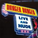 Danger Danger - Live and Nude