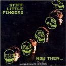 Stiff Little Fingers - Now Then
