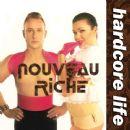 Nouveau Riche Album - Hardcore Life