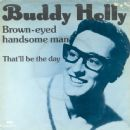 Brown-Eyed Handsome Man / That'll Be The Day