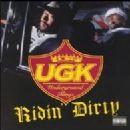 UGK - Ridin' Dirty