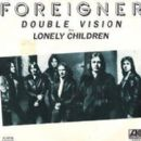 Foreigner - Double Vision / Lonely Children