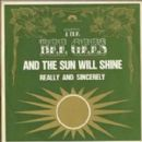 And The Sun Will Shine / Really And Sincerely