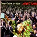 Ahmet Kaya - Hoşçakalın Gözüm...