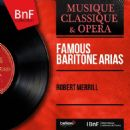 Robert Merrill - Famous Baritone Arias (Mono Version)