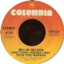 Willie Nelson - Last Thing I Needed First Thing This Morning / Old Fords And A Natural Stone