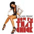Livvi Franc Album - Now I'm That Chick