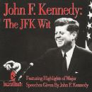John F. Kennedy: The JFK Wit - John F. Kennedy - John F. Kennedy
