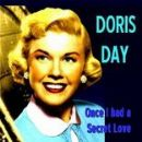 Doris Day - Once I Had a Secret Love