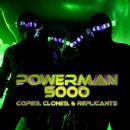 Powerman 5000 - Copies Clones & Replicants
