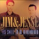 Jim & Jesse - 'Tis Sweet To Be Remembered