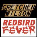 Gretchen Wilson - Redbird Fever