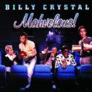 Billy Crystal - Mahvelous