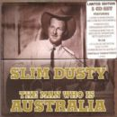 Slim Dusty - The Man Who Is Australia
