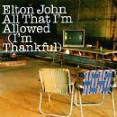 Elton John - All That I'm Allowed (I'm Thankful)