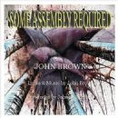 John Brown - Some Assembly Required