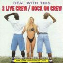 Deal with This - 2 Live Crew - 2 Live Crew